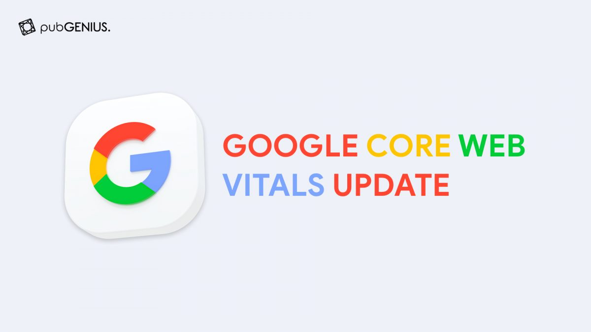 Google Core Web Vitals Update Article to talk about what is new in 2021